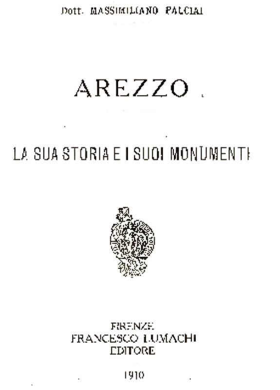 Arezzo e la sua storia e i suoi monumenti - M. Falciai - 1910