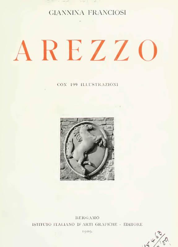 Arezzo monografia illustrata - Franciosi Giannina - 1901