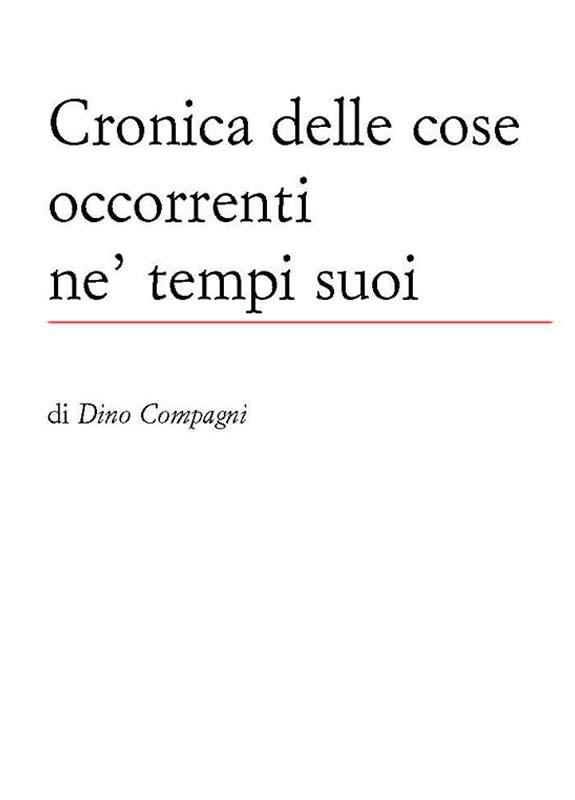 Cronica delle cose occorrenti ne tempi suoi - Dino Compagni - 1310 1312