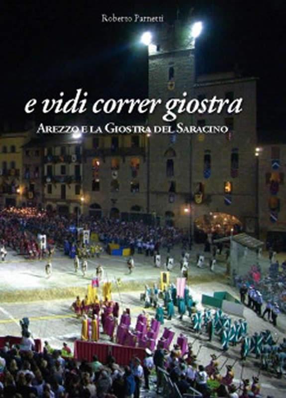 E vidi correr giostra - Arezzo e la Giostra del Saracino