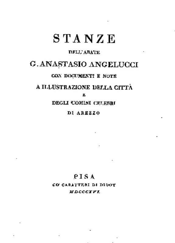 Stanze con documenti e note a illustrazione della citta e degli uomini celebri di Arezzo - G.A. Angelucci